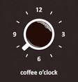 coffee o clock vector image vector image