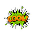 cartoon comic word cool expression communication vector image vector image