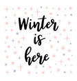 winter is here christmas greeting card vector image vector image