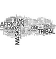 african tribal masks text word cloud concept vector image vector image