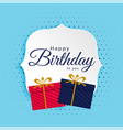 happy birthday background with gifts boxes vector image