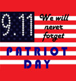 patriot day september 11 we will never forget vector image vector image