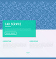 car service concept with thin line icons vector image