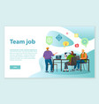teamwork at office room team job on project vector image vector image