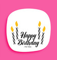 happy birthday card design with candles and text vector image vector image