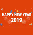 happy new year 2019 happy new year vector image
