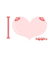 I love boobs Symbol of heart of tits vector image vector image