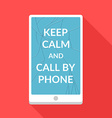 Keep calm and call by phone vector image vector image