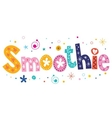 Smoothie text decorative lettering type design vector image