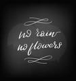 chalkboard blackboard lettering no rain vector image vector image