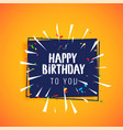 happy birthday celebration greeting card design vector image vector image