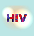 hiv concept colorful word art vector image vector image