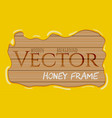 honey syrup flowing drops frame on wooden vector image