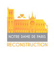 notre dame de paris reconstruction design save vector image