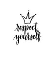 respect yourself motivational inspirational vector image vector image