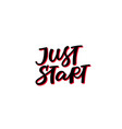 just start pink calligraphy quote lettering vector image vector image