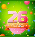 twenty six years anniversary celebration design vector image