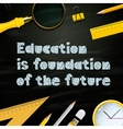 Education is foundation of the future template vector image vector image