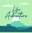 life is an adventure vector image