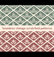 Seamless scratched vintage patterns vector image