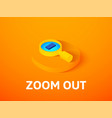 zoom out isometric icon isolated on color vector image vector image