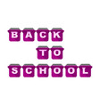 back to school inscription in the form of vector image vector image