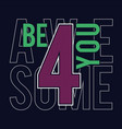 be 4 you be for you vector image
