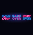 game over neon signs set design template big vector image vector image