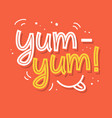 yum-yum yummy hand written word vector image