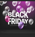 black friday sale concept with balloons vector image