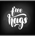 chalkboard blackboard lettering free hugs vector image vector image