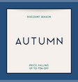 discount season sale autumn sale banner poster vector image vector image