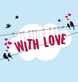 birds in blue sky with love card vector image vector image