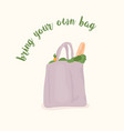 bring your own bag eco-bag with greens eco vector image