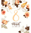 happy 8 march women s day greeting card vector image vector image
