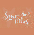 summer vibes sea text vector image