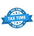tax time ribbon tax time round blue sign tax time vector image vector image
