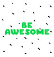 be awesome cute logo green letters on white vector image