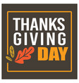 thanksgiving day banner with dry leaves holiday vector image