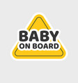 baby on board caution car sign sticker or child vector image vector image