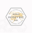 world honey bee day badge or logo template hand vector image vector image