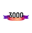 3000 followers number with color bright ribbon vector image vector image