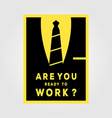 are you ready to work minimalist poster vintage vector image vector image