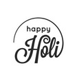 holi vintage lettering happy holi logo on white vector image vector image
