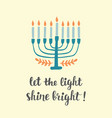 let the light shine bright hanukkah greeting card vector image