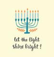 let the light shine bright hanukkah greeting card vector image vector image
