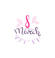 8 march badge creative pink lettering calligraphy vector image vector image