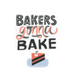 bake lettering quote vector image vector image