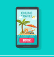 online travel booking via mobile phone vector image vector image