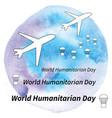 world humanitarian day vector image vector image